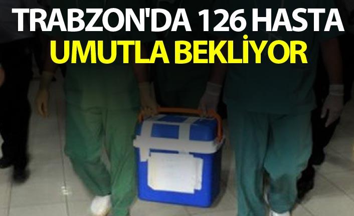 Trabzon'da 126 hasta umutla bekliyor