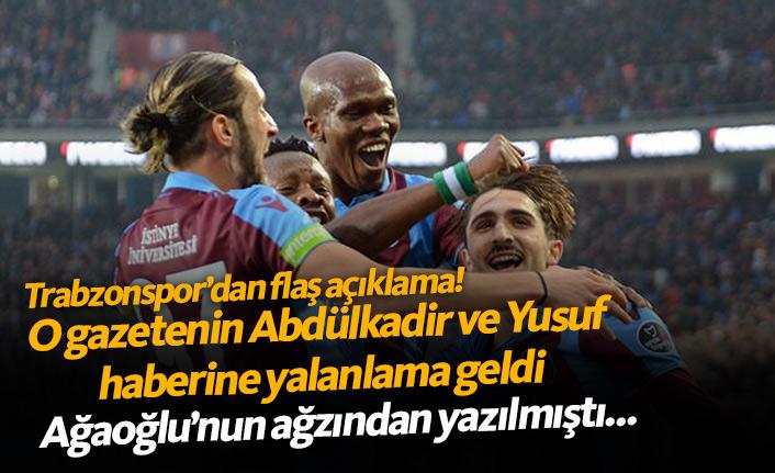 Trabzonspor Yusuf ve Abdülkadir iddiasını yalanladı!