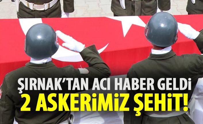 Şırnak'tan acı haber geldi! İki asker şehit!