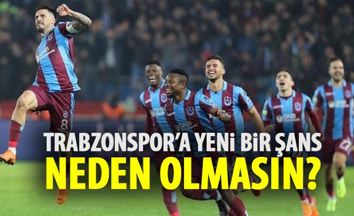 Trabzonspor'a şans doğdu!