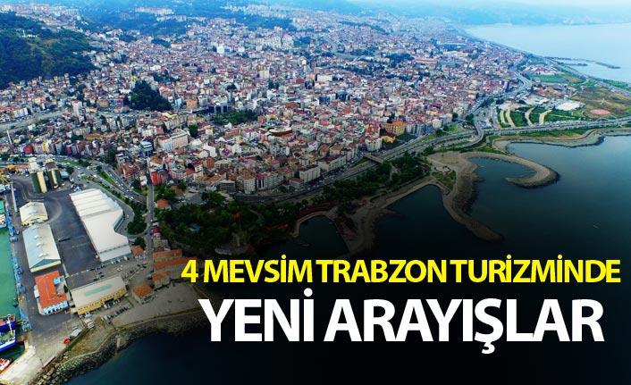4 Mevsim Trabzon Turizminde yeni arayışlar