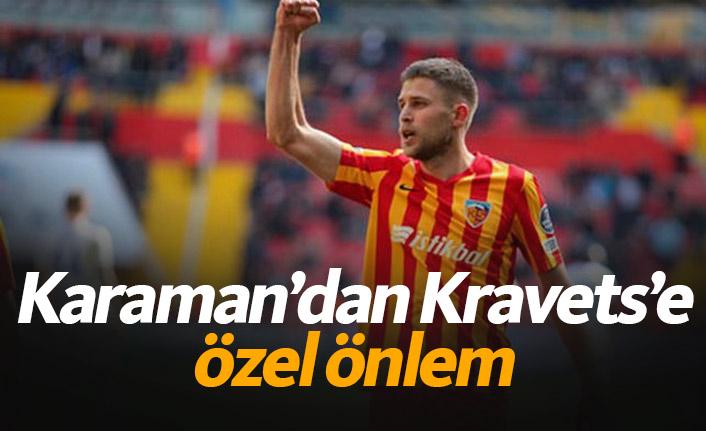 Karaman'dan Kravets'e özel önlem
