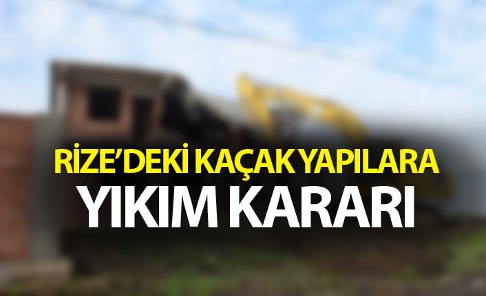 Rize'deki kaçak yapılara yıkım kararı