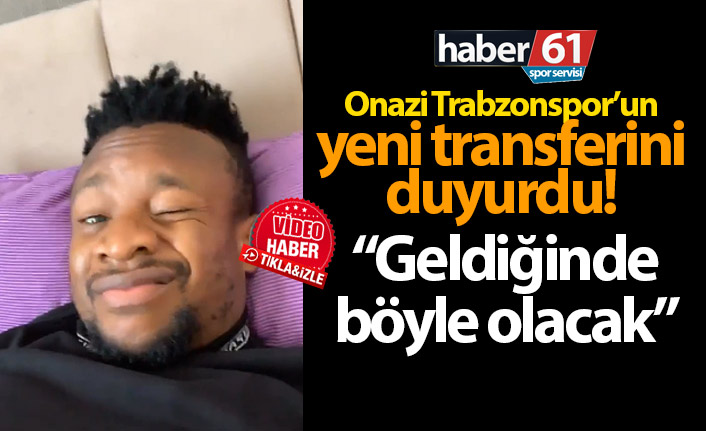 Onazi Trabzonspor'un transferini duyurdu!
