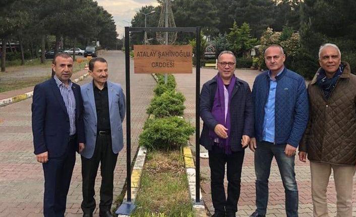 Merhum Atalay Şahinoğlu'nun adı ölümsüzleştirildi