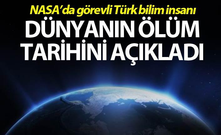 NASA'da görevli Türk Bilim insanı dünyanın ölüm tarihini açıkladı
