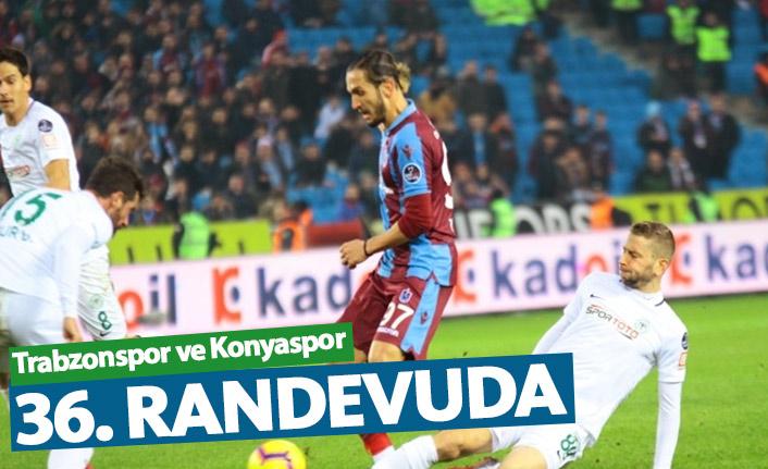 Trabzonspor ve Konyaspor 36. randevuda
