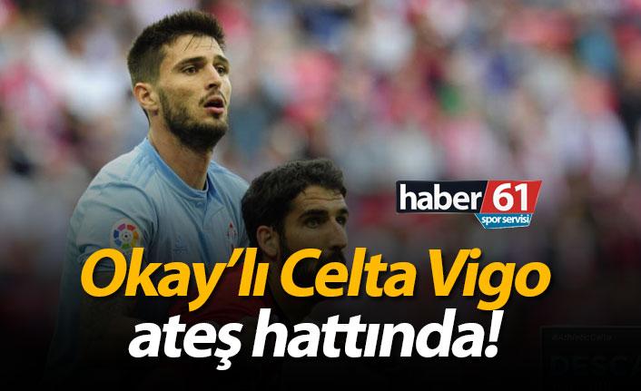 Okay'lı Celta Vigo ateş hattında!