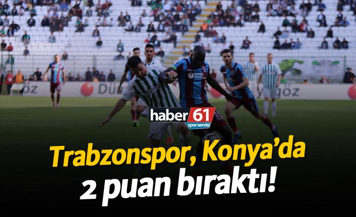 Trabzonspor Konya'da 2 puan bıraktı!