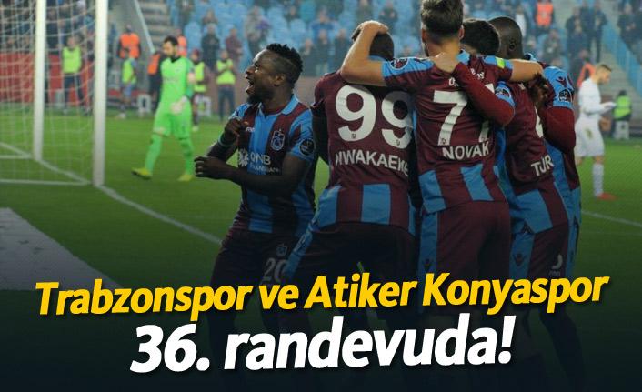 Trabzonspor ve Atiker Konyaspor 36. randevuda