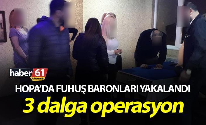 Hopa'da fuhuş baronları yakalandı – 3 dalga operasyon