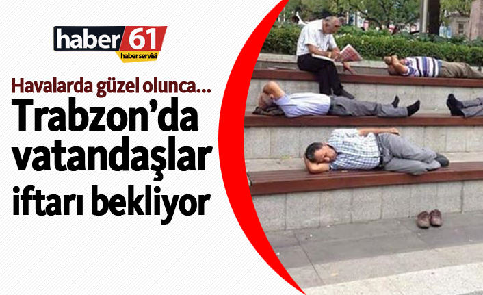Trabzon'da vatandaşlar iftarı bekliyor