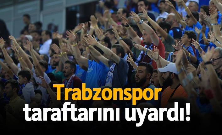 Trabzonspor taraftarını uyardı!