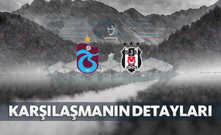 Trabzonspor - Beşiktaş | Karşılaşmanın detayları