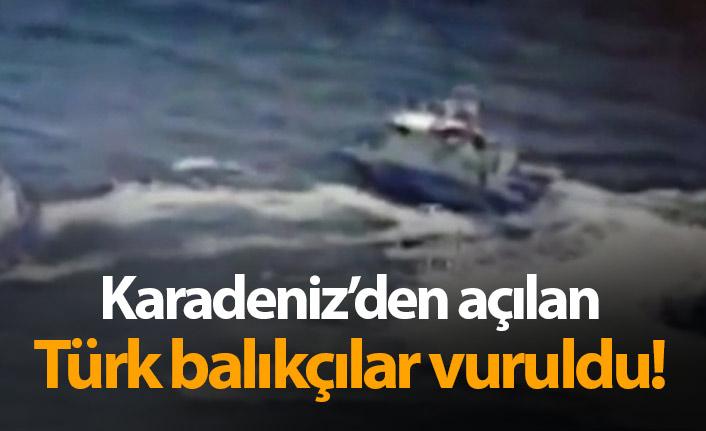 Karadeniz'den açılan Türk balıkçılar vuruldu!