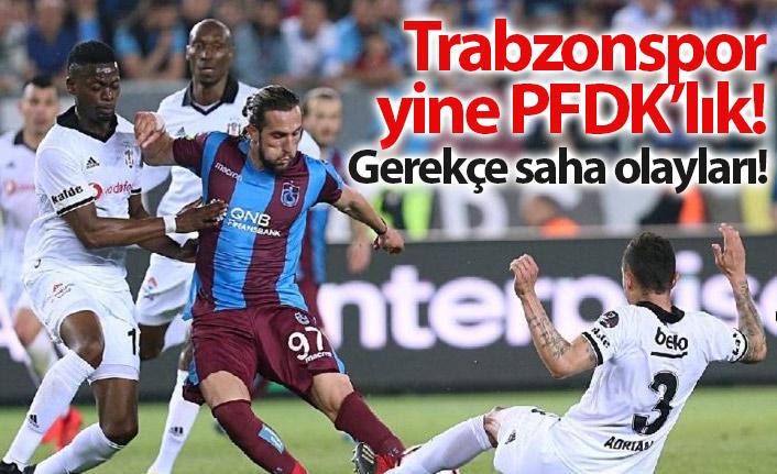 Trabzonspor yine PFDK'ya sevkedildi!