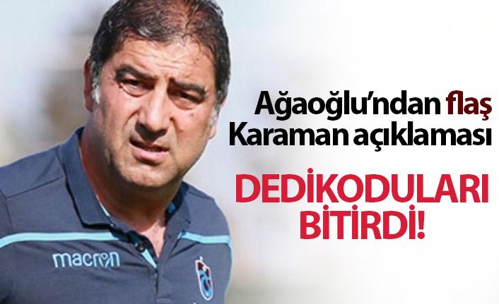 """Ağaoğlu'ndan flaş Karaman açıklaması! """"Açık, net söylüyorum..."""""""
