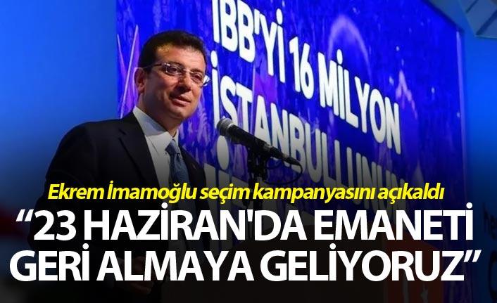 """Ekrem İmamoğlu: """"23 Haziran'da emaneti geri almaya geliyoruz"""""""