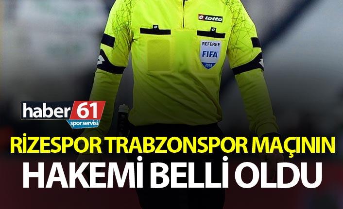 Rizespor Trabzonspor maçının hakemi belli oldu
