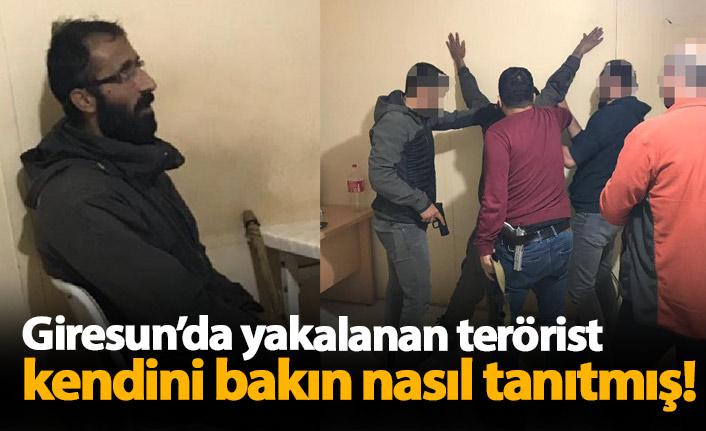 Giresun'da yakalanan terörist kendini böyle tanıtmış