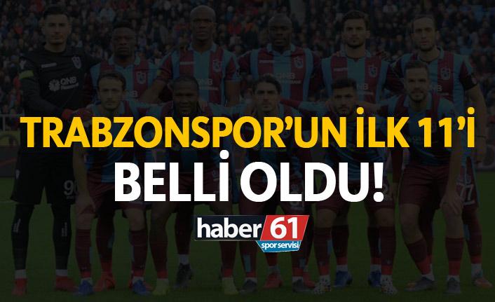 Trabzonspor'un Çaykur Rizespor ilk 11'i belli oldu!