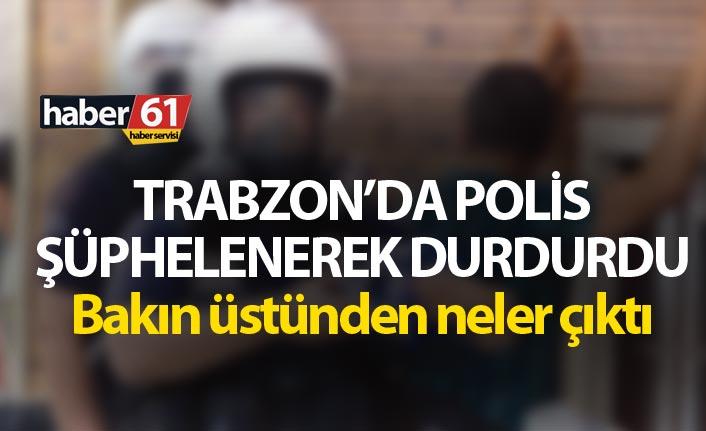 Trabzon'da polis şüphelenerek durdurdu - Bakın üstünden neler çıktı