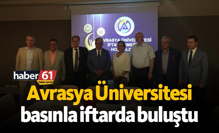 Avrasya Üniversitesi basınla iftarda buluştu