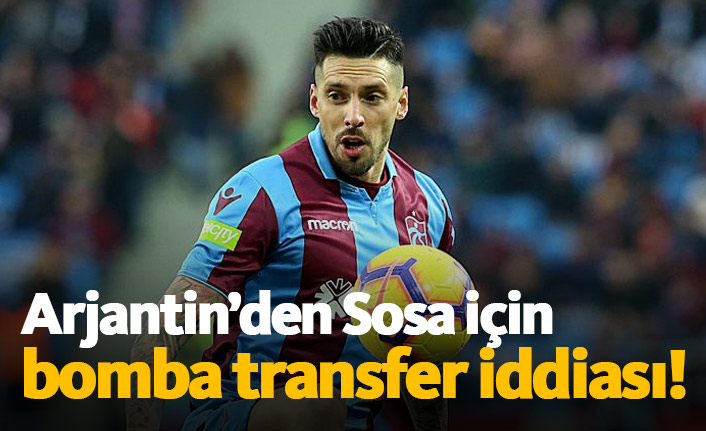 Arjantin'den flaş Sosa iddiası!