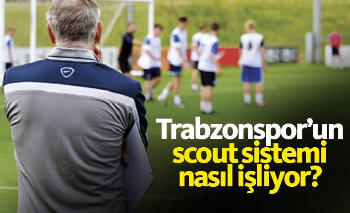 Trabzonspor'un scoutları nasıl çalışıyor?