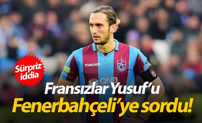Fransızlar Yusuf'u Fenerbahçeli'ye sordu