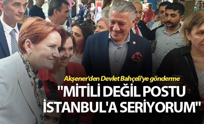 """Akşener'den Devlet Bahçeli'ye gönderme: """"Mitili değil postu İstanbul'a seriyorum"""""""