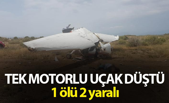 Tek motorlu uçak düştü - 1 ölü 2 yaralı