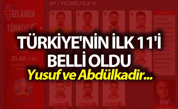 Türkiye'nin ilk 11'i belli oldu - Yusuf ve Abdülkadir...