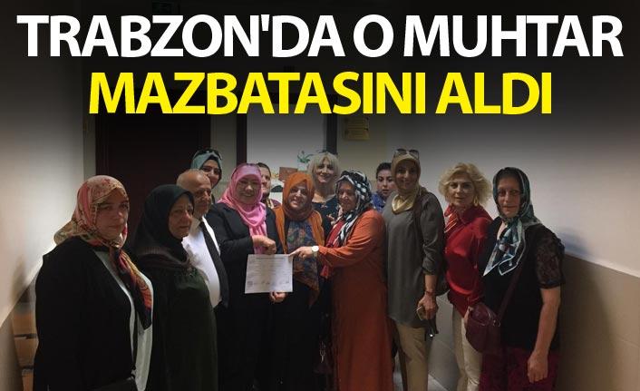 Trabzon'da o muhtar mazbatasını aldı