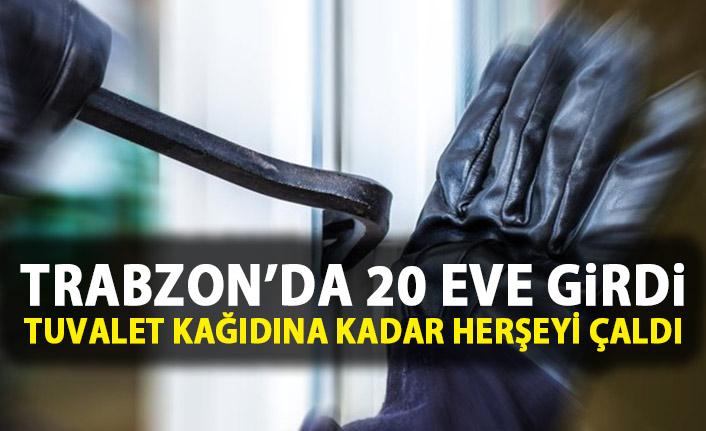 Trabzon'da girdiği evden tuvalet kağıdına kadar herşeyi çaldı