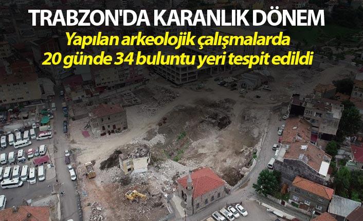 Trabzon'da Karanlık dönem - 20 günde 34 buluntu yeri tespit edildi