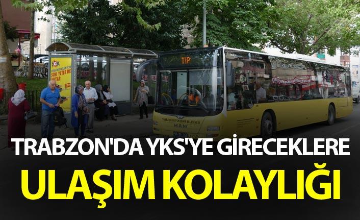 Trabzon'da YKS'ye gireceklere ulaşım kolaylığı