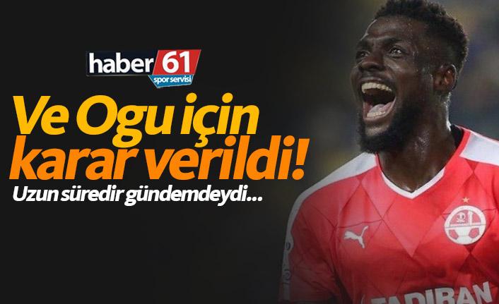 Trabzonspor'da Ogu için karar verildi