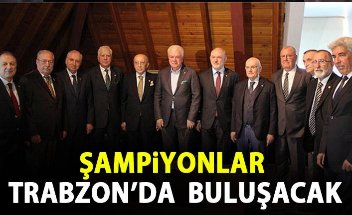 Şampiyonlar Trabzon'da buluşacak