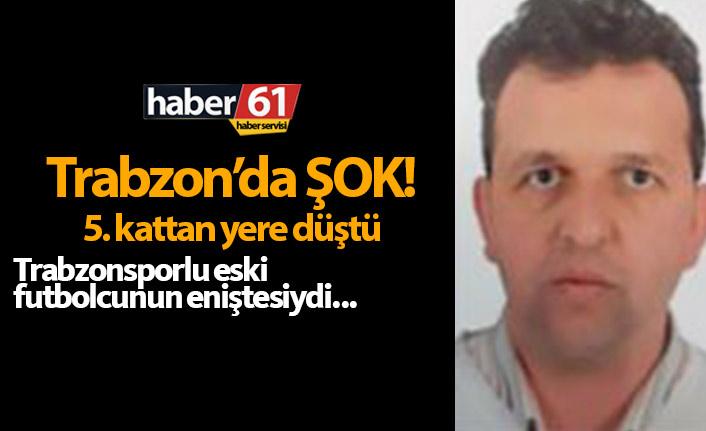 Eski Trabzonsporlu futbolcunun eniştesi balkondan düştü