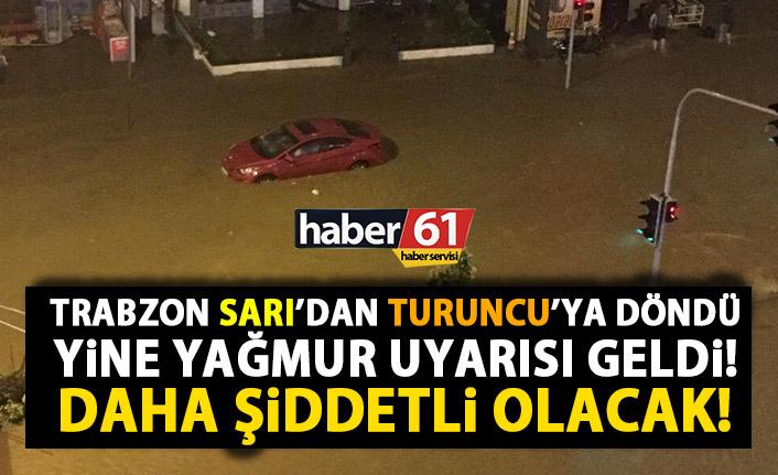Trabzon için Turucu uyarı! Daha şiddetli yağmur geliyor