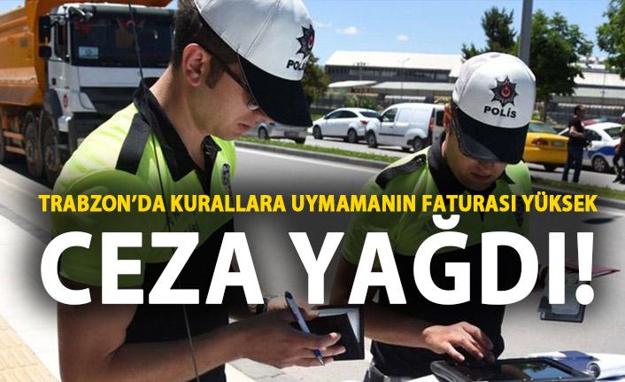 Trabzon'da kurallara uymamanın faturası yüksek!