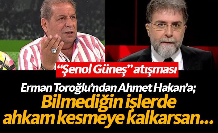 Erman Toroğlu'ndan Ahmet Hakan'a Şenol Güneş tepkisi