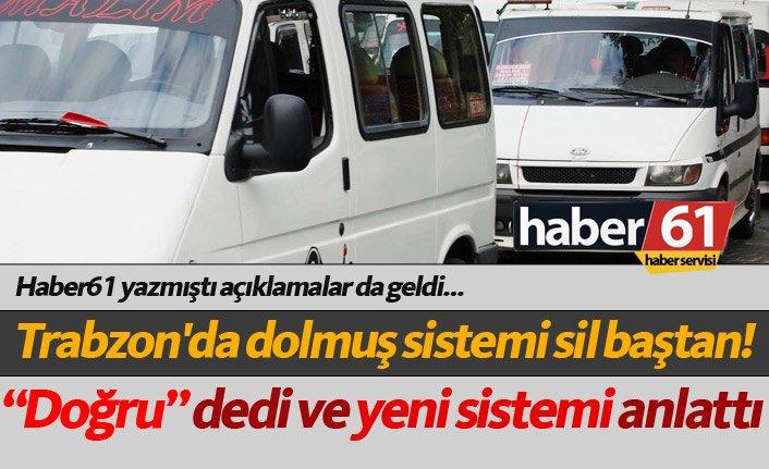 Trabzon'da dolmuş sistemi değişiyor! Açıklamalar geldi...