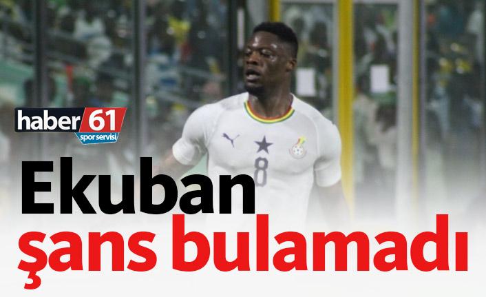 Ekuban yedek kaldı Gana berabere