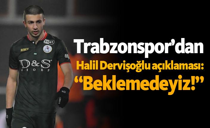 """Trabzonspor'dan Halil Dervişoğlu açıklaması: """"Beklemedeyiz!"""""""