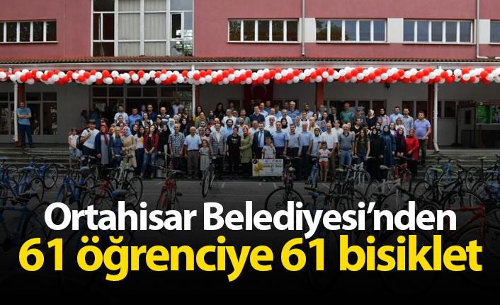 Ortahisar Belediyesi'nden 61 öğrenciye 61 bisiklet!