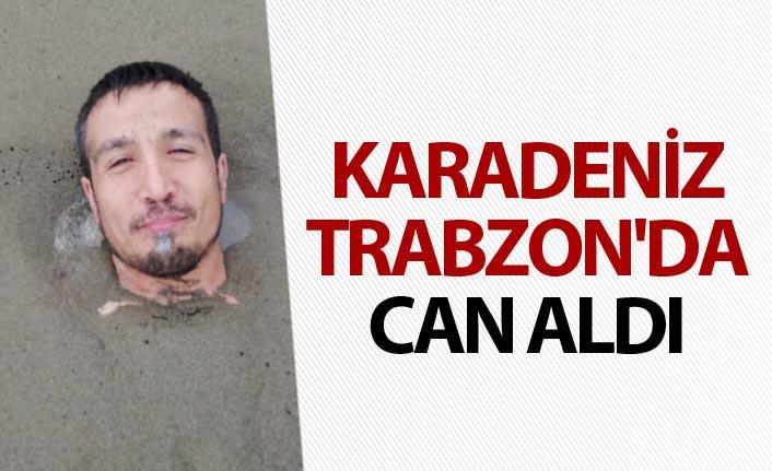 Karadeniz Trabzon'da can aldı