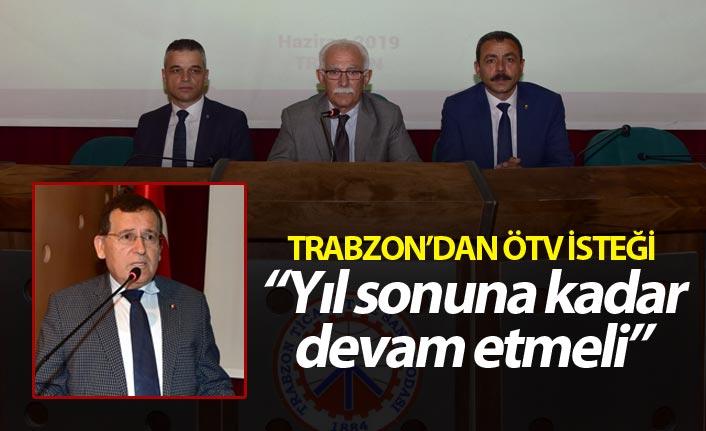 """Trabzon'dan ÖTV isteği - """"Yıl sonuna kadar devam etmeli"""""""