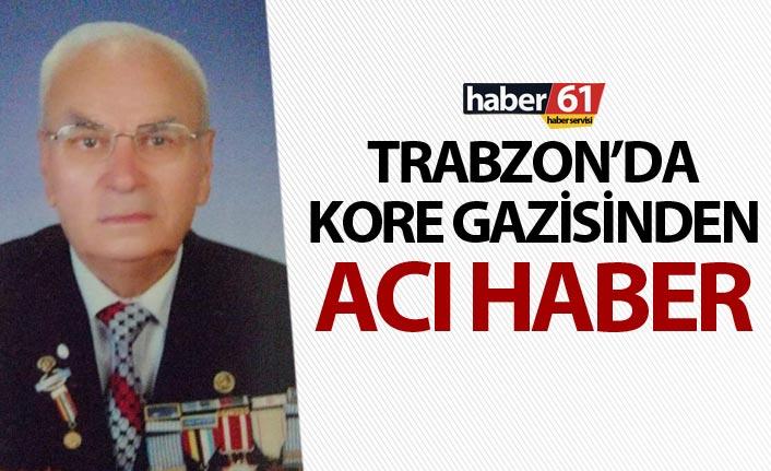 Trabzon'da Kore gazisinden acı haber